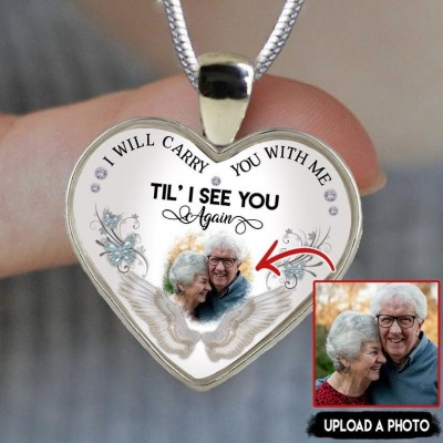 Personalized Memorial Necklace I Will Carry You With Me Til' I See You Again Custom Photo Necklace